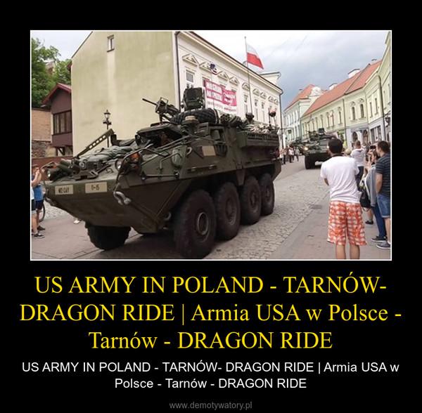 US ARMY IN POLAND - TARNÓW- DRAGON RIDE | Armia USA w Polsce - Tarnów - DRAGON RIDE – US ARMY IN POLAND - TARNÓW- DRAGON RIDE | Armia USA w Polsce - Tarnów - DRAGON RIDE