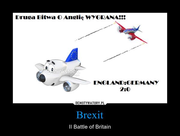 Brexit – II Battle of Britain