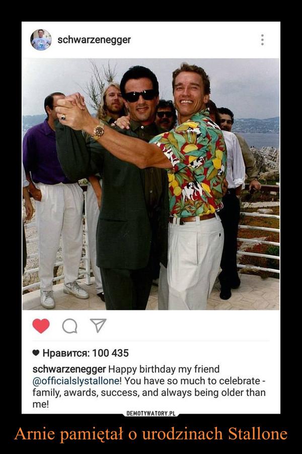 Arnie pamiętał o urodzinach Stallone –