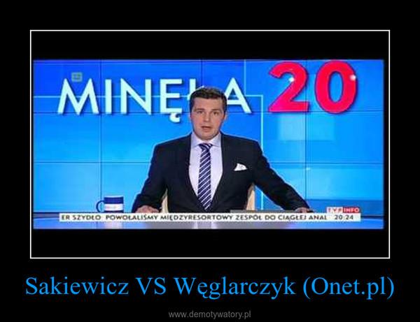 Sakiewicz VS Węglarczyk (Onet.pl) –
