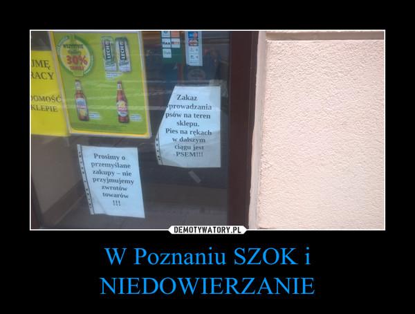 W Poznaniu SZOK i NIEDOWIERZANIE –