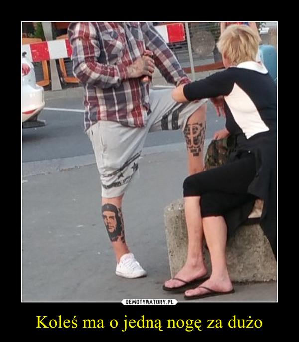 Koleś ma o jedną nogę za dużo –