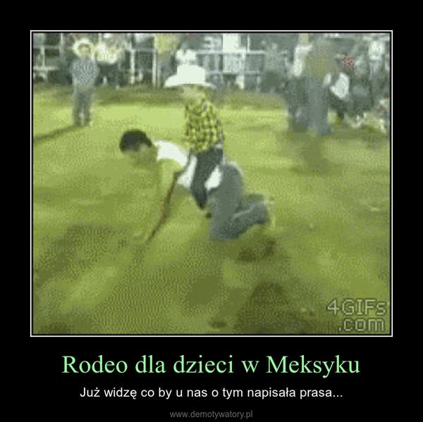 Rodeo dla dzieci w Meksyku – Już widzę co by u nas o tym napisała prasa...