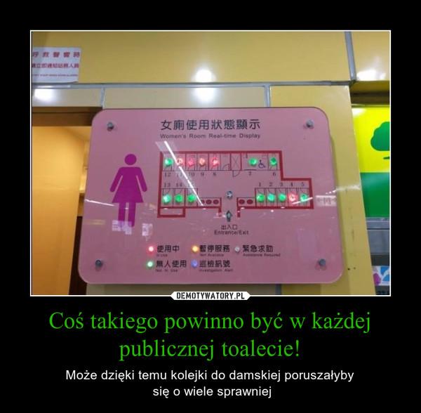 Coś takiego powinno być w każdej publicznej toalecie! – Może dzięki temu kolejki do damskiej poruszałyby się o wiele sprawniej