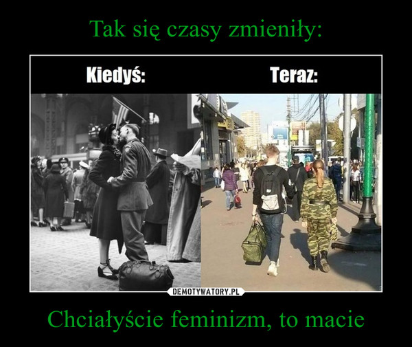 Chciałyście feminizm, to macie –