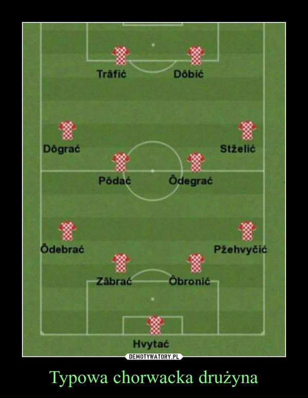 Typowa chorwacka drużyna –