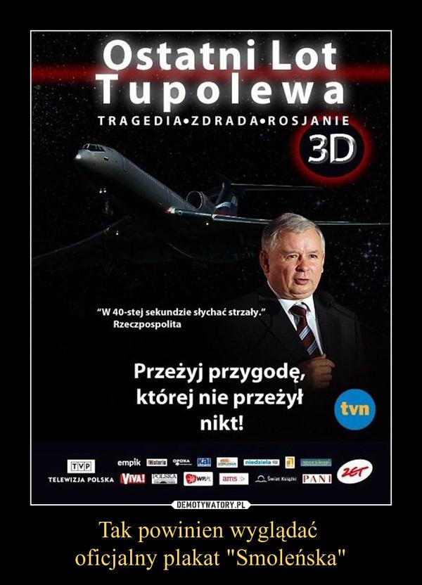 """Tak powinien wyglądać oficjalny plakat """"Smoleńska"""" –"""