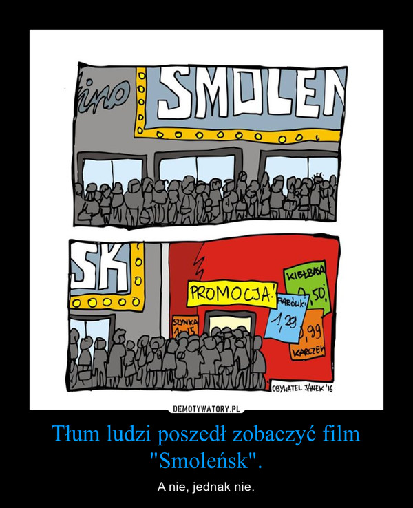 """Tłum ludzi poszedł zobaczyć film """"Smoleńsk"""". – A nie, jednak nie."""