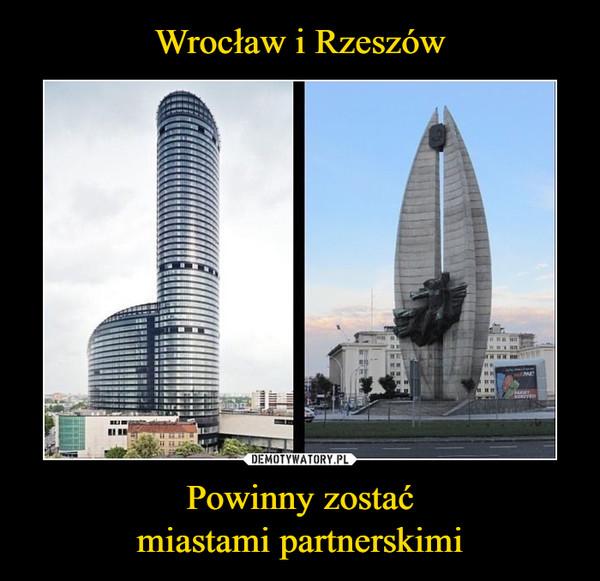 Powinny zostaćmiastami partnerskimi –