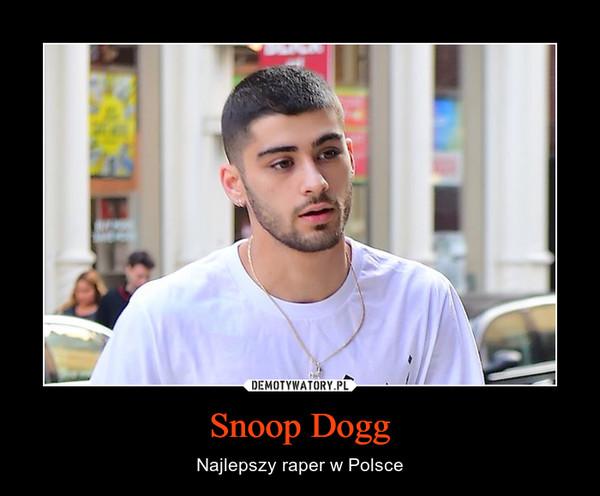 Snoop Dogg – Najlepszy raper w Polsce