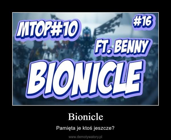 Bionicle – Pamięta je ktoś jeszcze?
