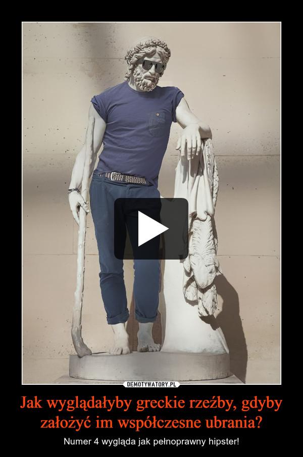 Jak wyglądałyby greckie rzeźby, gdyby założyć im współczesne ubrania? – Numer 4 wygląda jak pełnoprawny hipster!