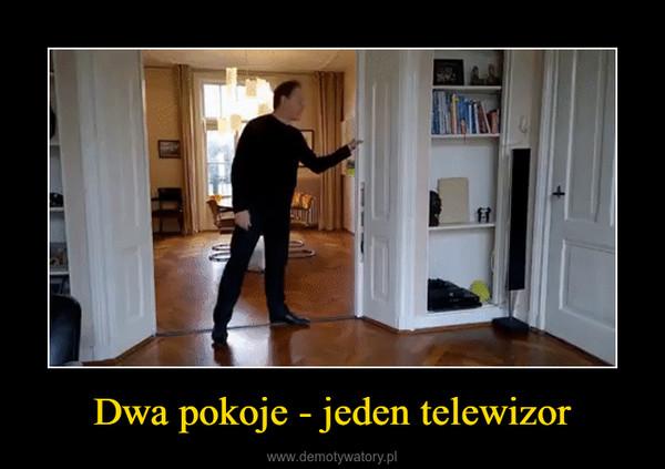 Dwa pokoje - jeden telewizor –