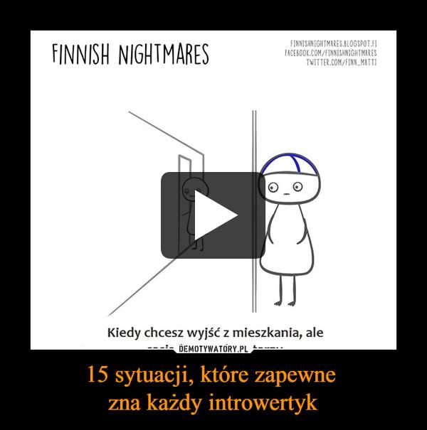 15 sytuacji, które zapewne zna każdy introwertyk –