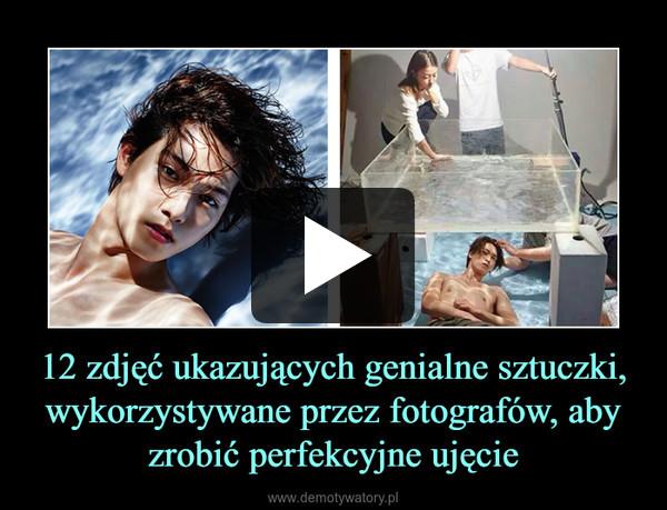 12 zdjęć ukazujących genialne sztuczki, wykorzystywane przez fotografów, aby zrobić perfekcyjne ujęcie –