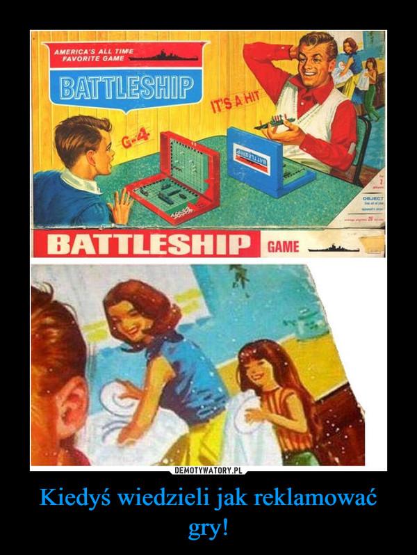 Kiedyś wiedzieli jak reklamować gry! –