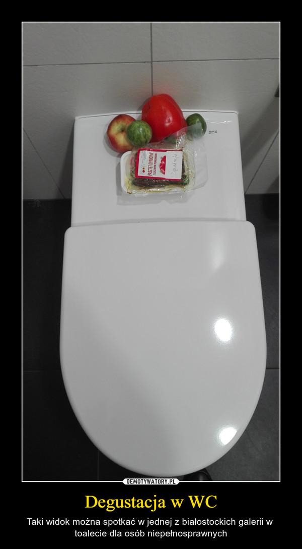 Degustacja w WC – Taki widok można spotkać w jednej z białostockich galerii w  toalecie dla osób niepełnosprawnych