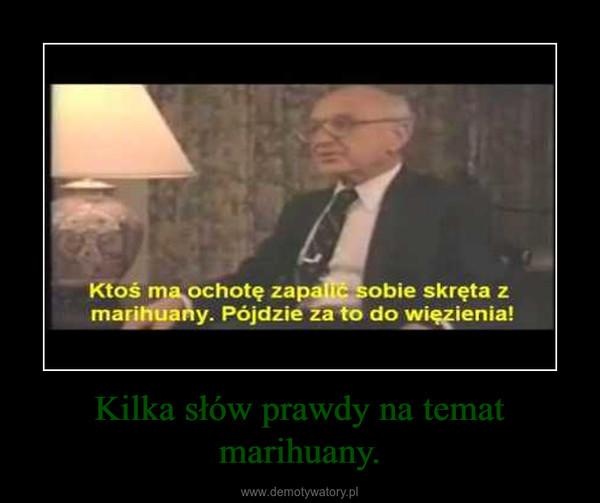 Kilka słów prawdy na temat marihuany. –