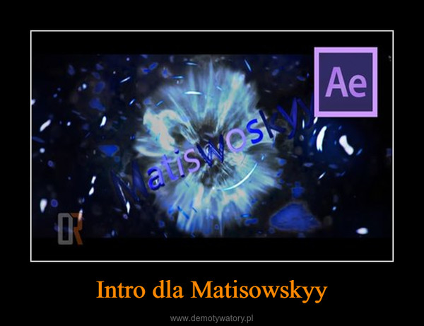 Intro dla Matisowskyy –
