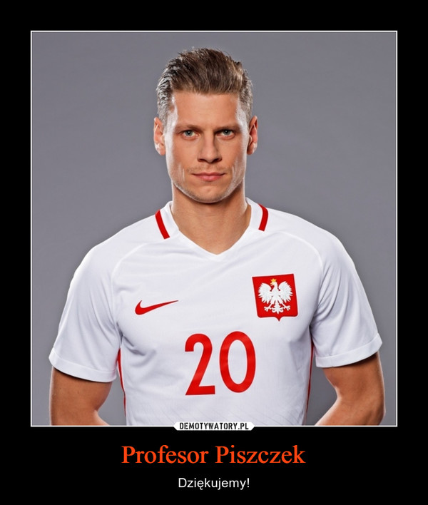 Profesor Piszczek – Dziękujemy!