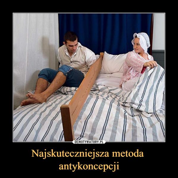 Najskuteczniejsza metoda antykoncepcji –