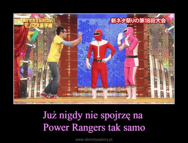 Już nigdy nie spojrzę na Power Rangers tak samo –