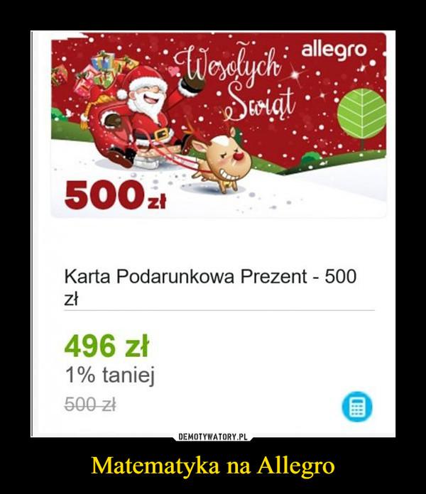 Matematyka na Allegro –  Karta Podarunkowa Prezent  - 500 zł496 zł1% taniej