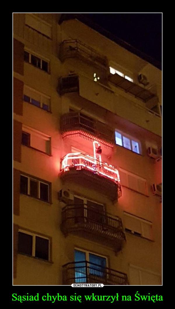 Sąsiad chyba się wkurzył na Święta –