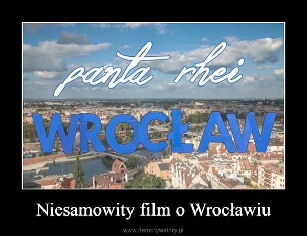Niesamowity film o Wrocławiu –