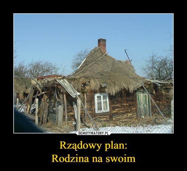 Rządowy plan:Rodzina na swoim –