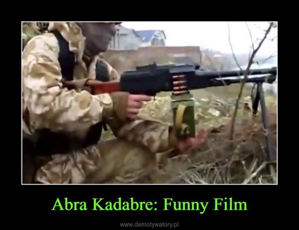 Abra Kadabre: Funny Film –