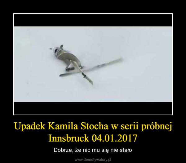 Upadek Kamila Stocha w serii próbnej Innsbruck 04.01.2017 – Dobrze, że nic mu się nie stało