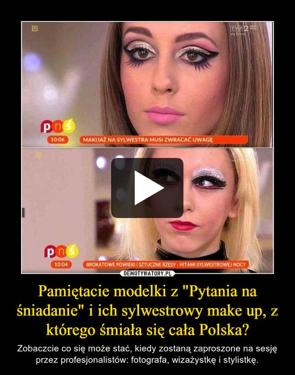 """Pamiętacie modelki z """"Pytania na śniadanie"""" i ich sylwestrowy make up, z którego śmiała się cała Polska? – Zobaczcie co się może stać, kiedy zostaną zaproszone na sesję przez profesjonalistów: fotografa, wizażystkę i stylistkę."""