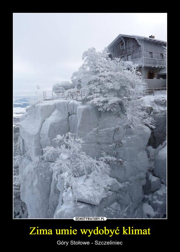Zima umie wydobyć klimat – Góry Stołowe - Szczeliniec