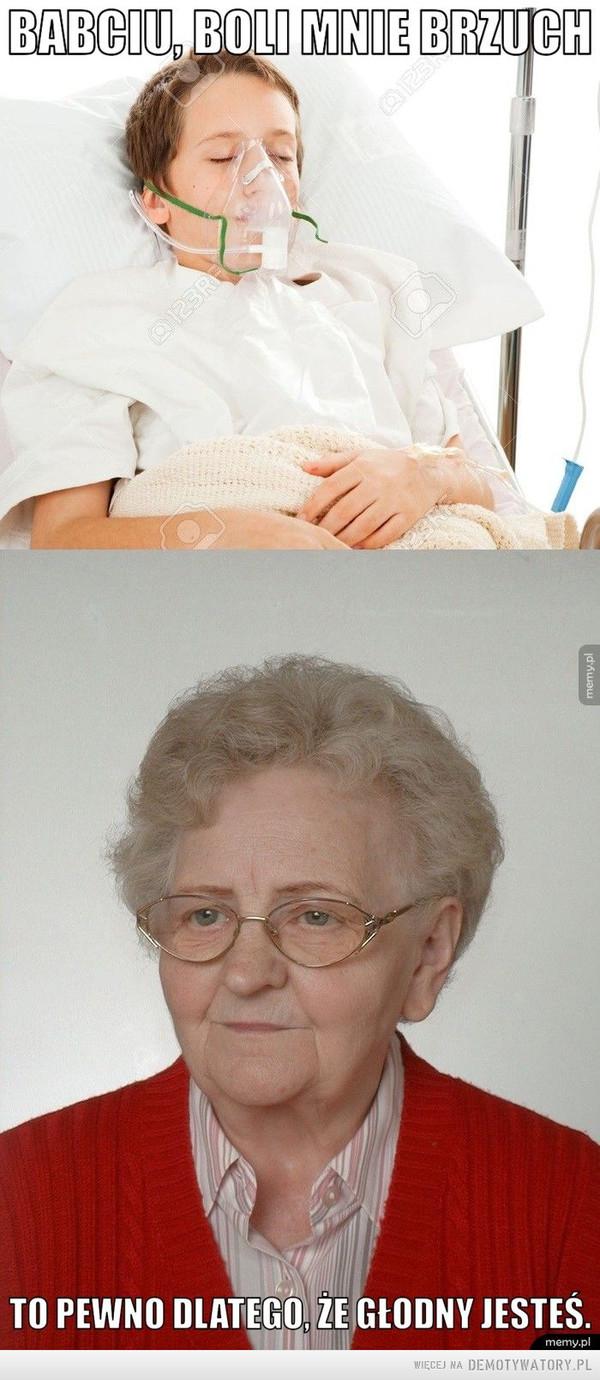 Babciu boli mnie brzuch –