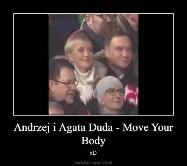 Andrzej i Agata Duda - Move Your Body – xD