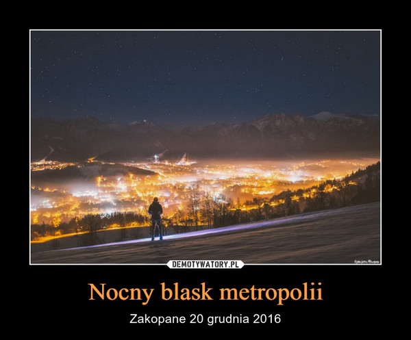 Nocny blask metropolii – Zakopane 20 grudnia 2016
