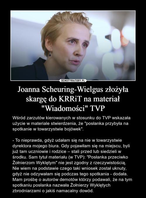 """Joanna Scheuring-Wielgus złożyła skargę do KRRiT na materiał """"Wiadomości"""" TVP"""