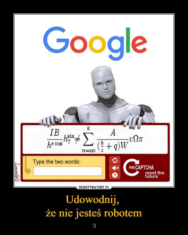 Udowodnij, że nie jesteś robotem – :)