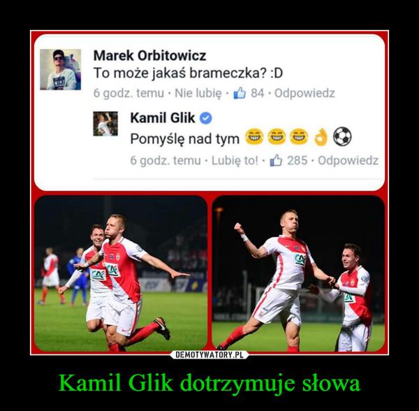 Kamil Glik dotrzymuje słowa –