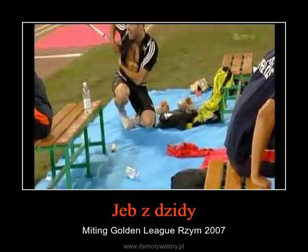 Jeb z dzidy – Miting Golden League Rzym 2007