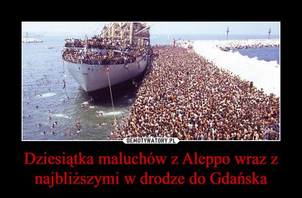 Dziesiątka maluchów z Aleppo wraz z najbliższymi w drodze do Gdańska –