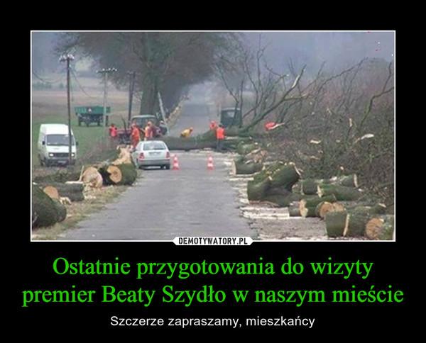 Ostatnie przygotowania do wizyty premier Beaty Szydło w naszym mieście – Szczerze zapraszamy, mieszkańcy
