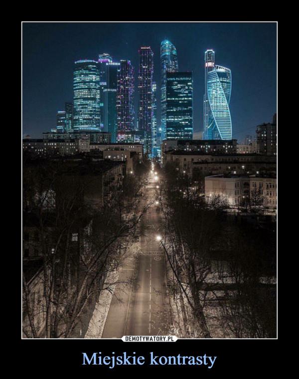 Miejskie kontrasty –