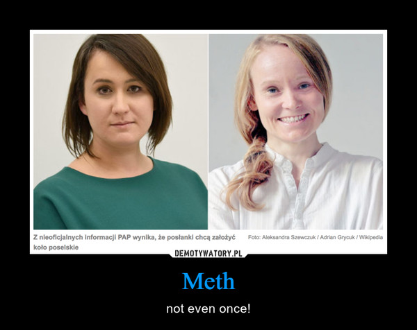 Meth – not even once!