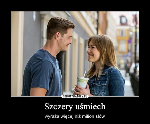 Szczery uśmiech – wyraża więcej niż milion słów