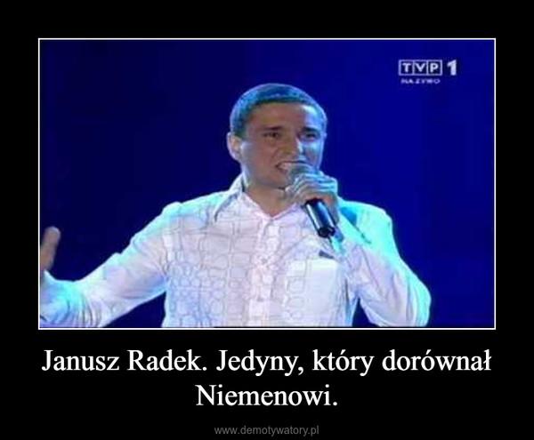 Janusz Radek. Jedyny, który dorównał Niemenowi. –
