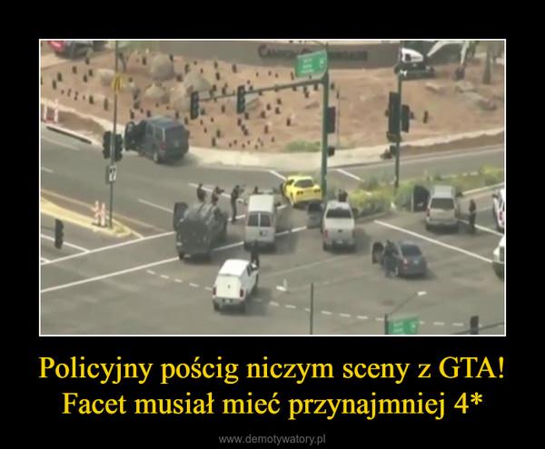 Policyjny pościg niczym sceny z GTA!Facet musiał mieć przynajmniej 4* –