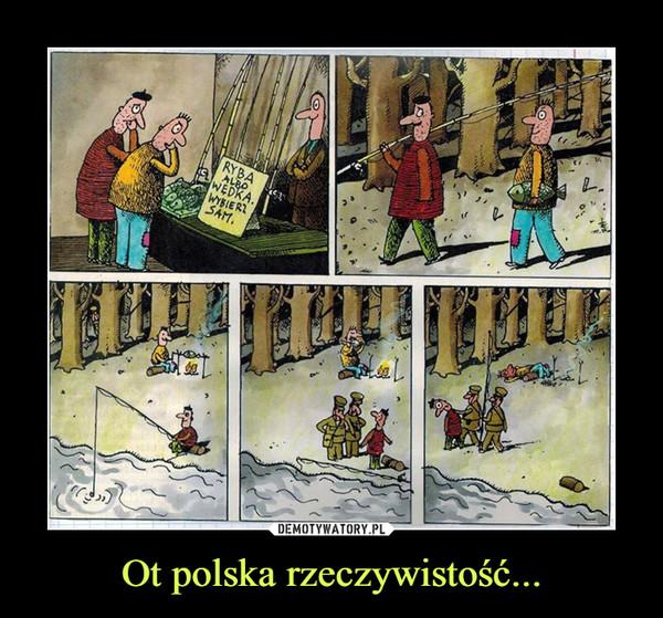 Ot polska rzeczywistość... –