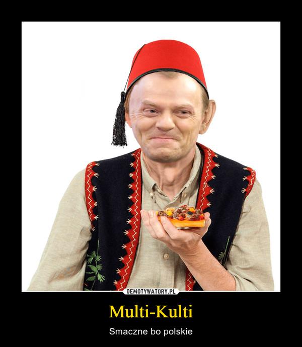 Multi-Kulti – Smaczne bo polskie